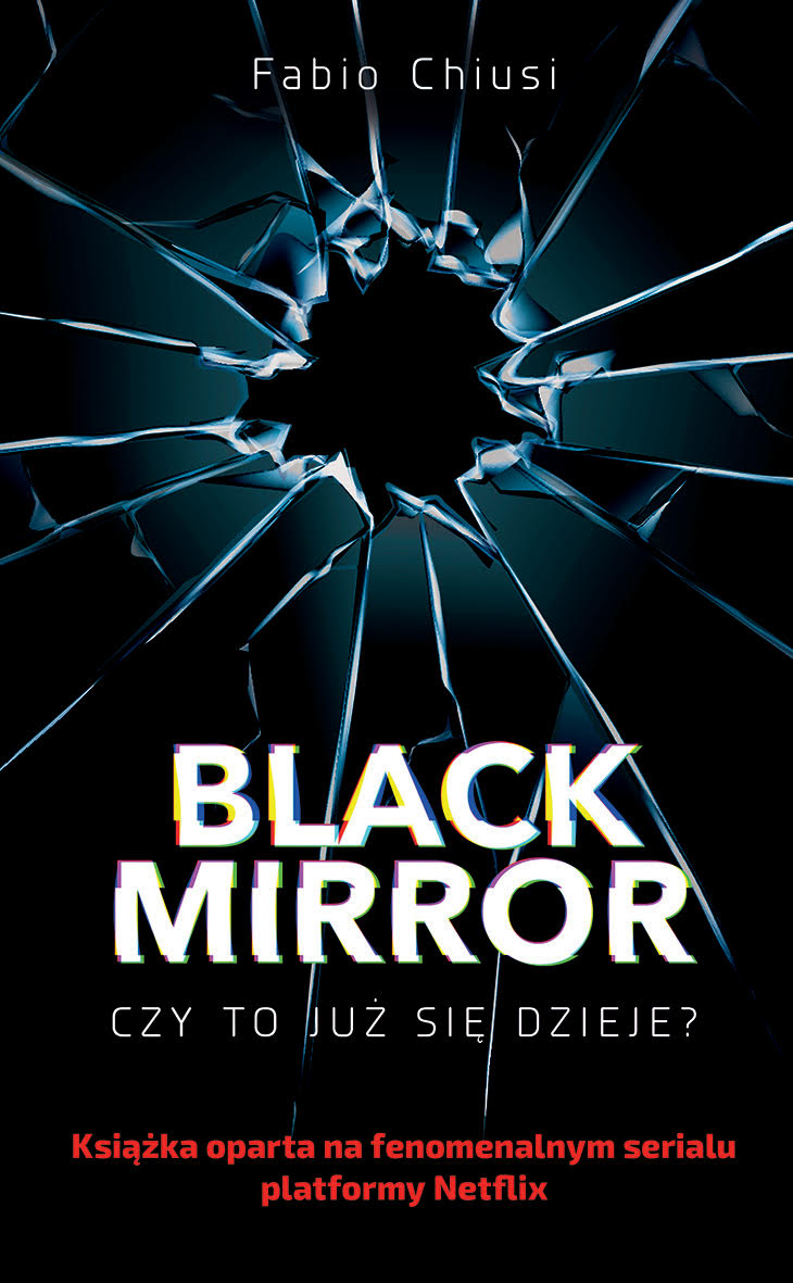 Książka Black Mirror. Czy to już się dzieje?