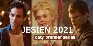 daty premier seriali lato 2021